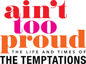 Ain't Too Proud: The Life and Times of the Temptations logo