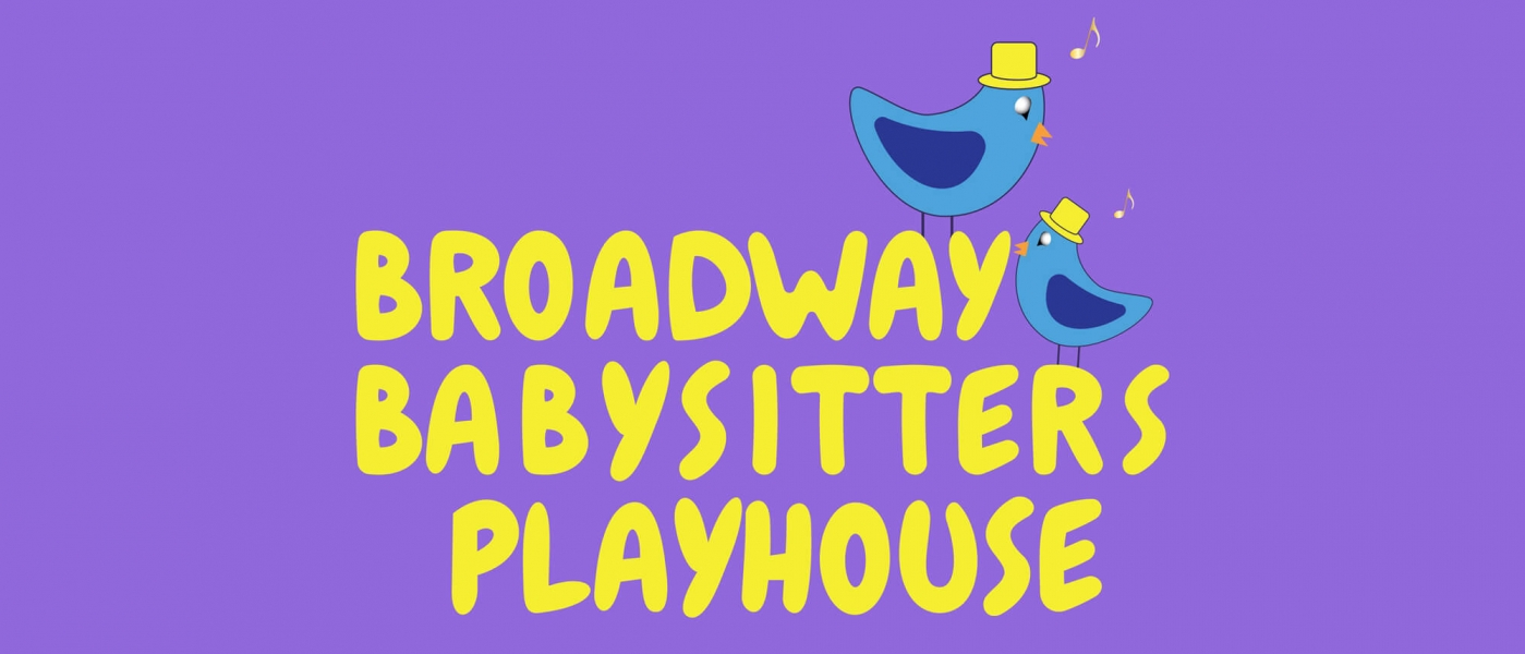Broadway Babysitters playhouse