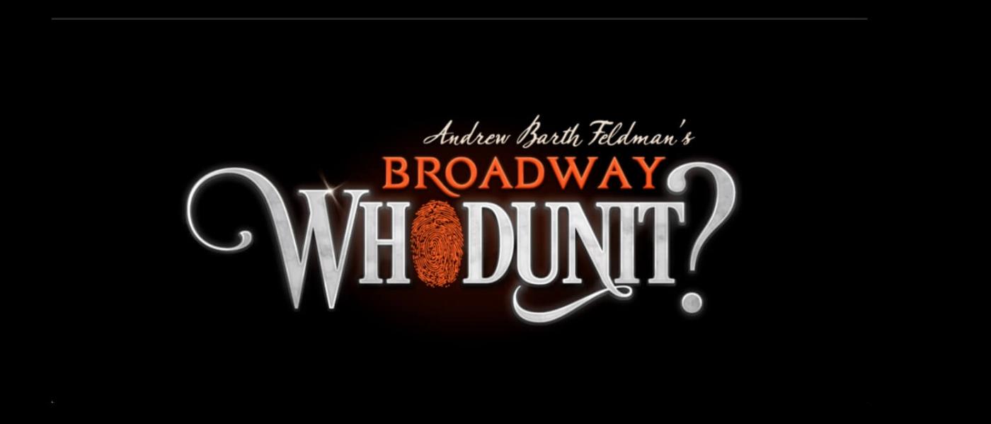 Andrew Barth Feldman's Broadway Whodunit?