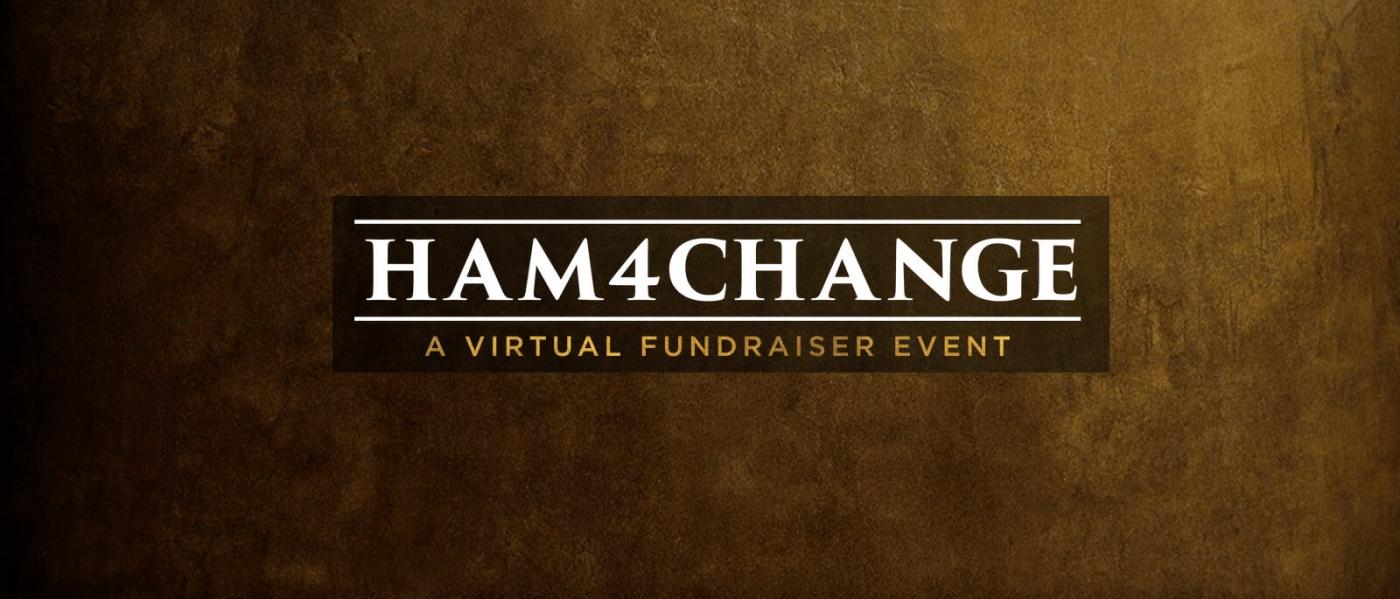 HAM4CHANGE: A Virtual Fundraiser Event