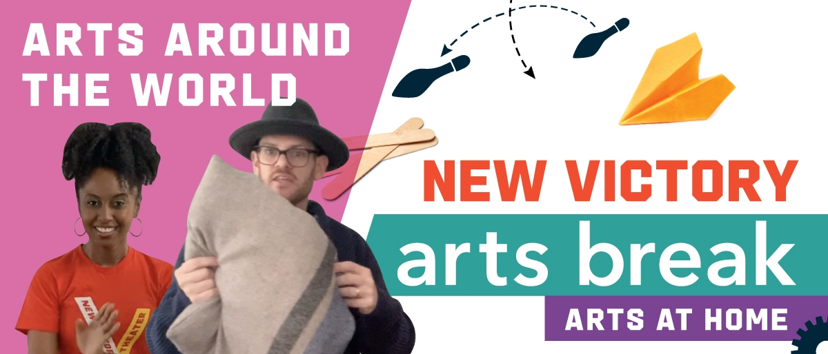 New Victory Arts Break: Arts Around the World