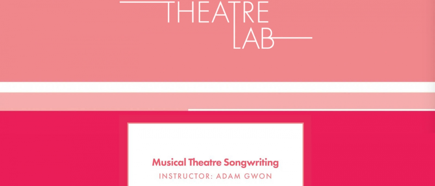 Roundabout Theatre Lab: Musical Theatre Songwriting with Adam Gwon