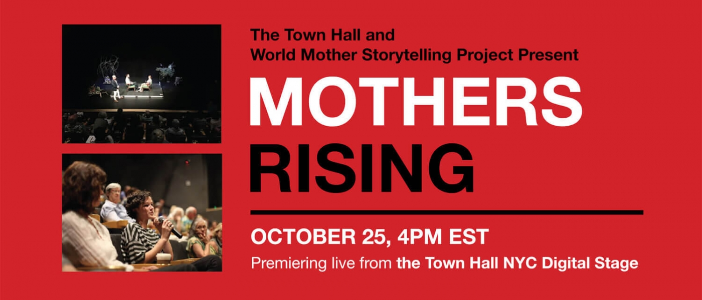 The Town Hall and World Mother Storytelling Project Present Mothers Rising