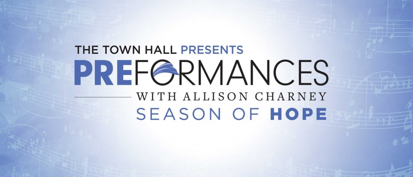 The Town Hall Presents PREFormances with Allison Charney: Season of Hope