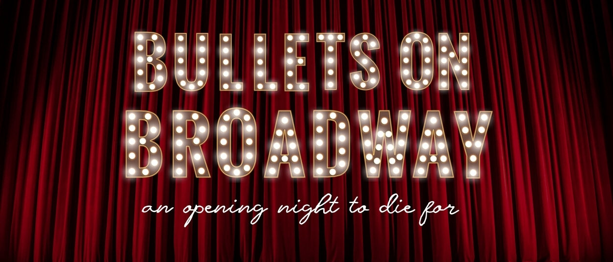 """A red curtain with marquee-style letters reading """"Bullets on Broadway: an opening night to die for"""""""