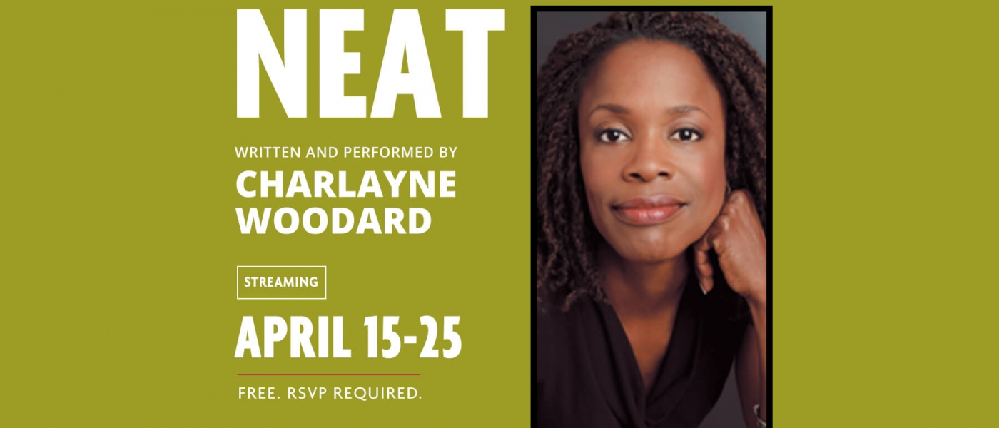 Neat, written and performed by Charlayne Woodard, streaming April 15-25