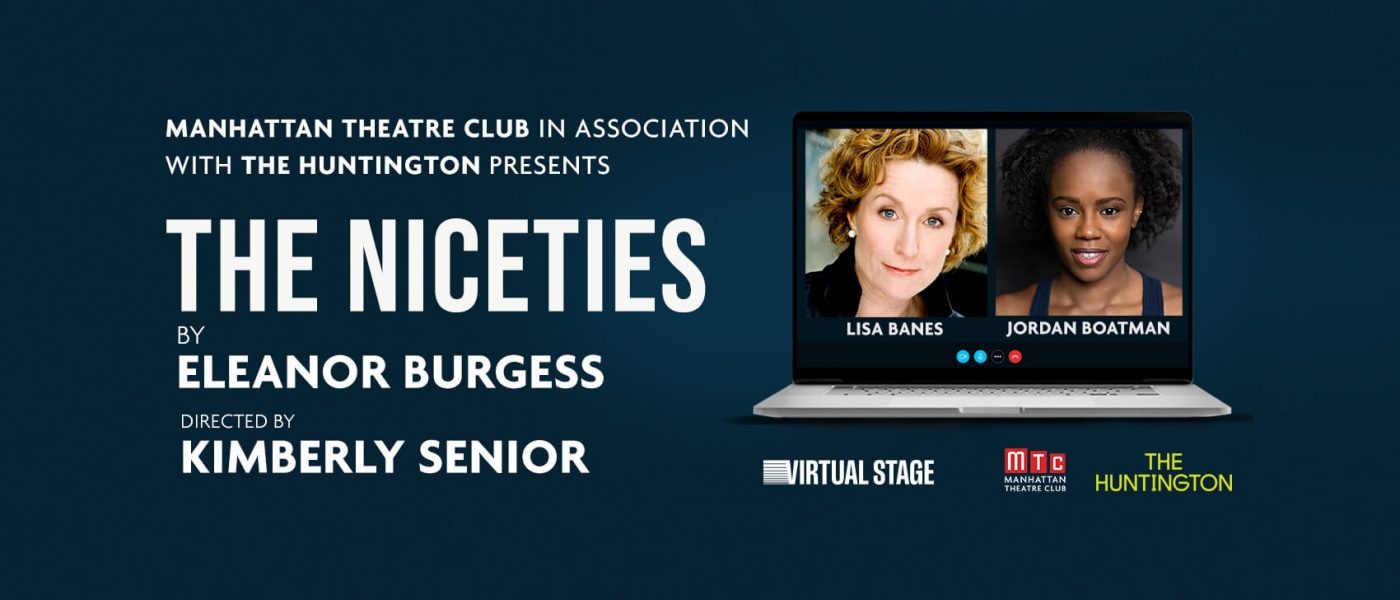Manhattan Theatre Club in association with The Huntington presents The Niceties by Eleanor Burgess, directed by Kimberly Senior, starring Lisa Banes and Jordan Boatman