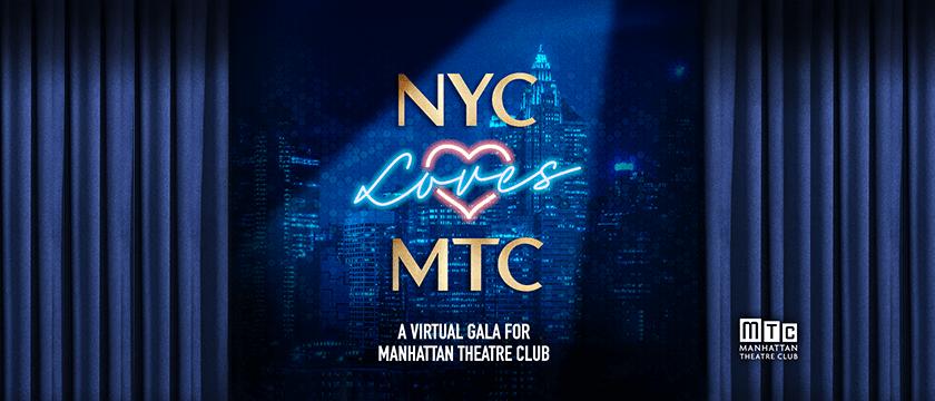 NYC Loves MTC: A virtual gala for Manhattan Theatre Club
