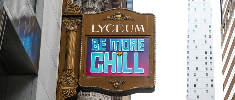 Photo of the Lyceum Theatre marquee showing a sign for Be More Chill