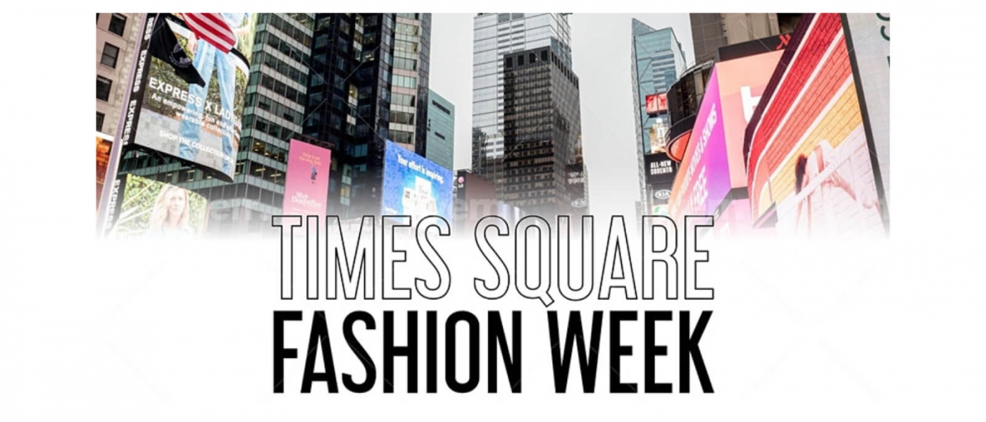 A photo of Times Square above the words Times Square Fashion Week