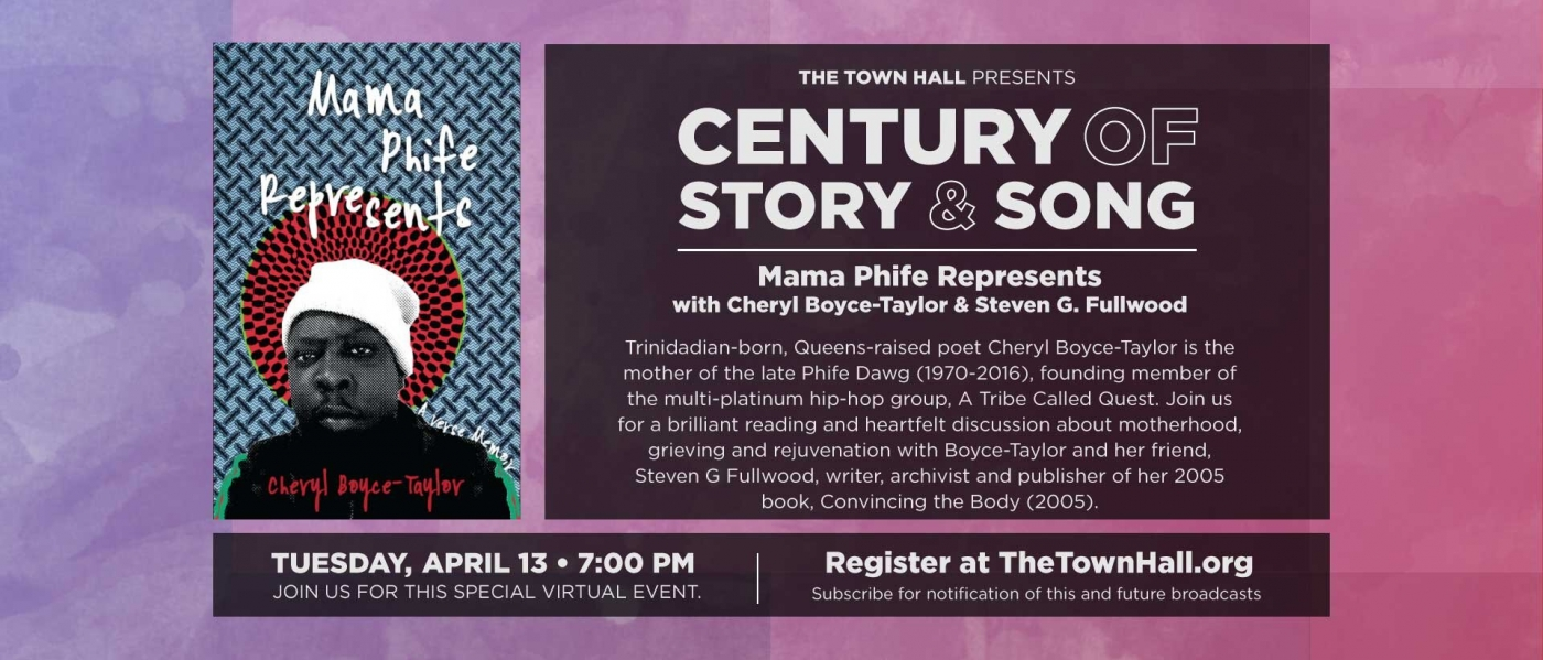 The Town Hall Presents Century of Story and Song: Mama Phife Represents with Cheryl Boyce- Taylor and Steven G. Fullwood