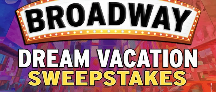 """A painted image of Times Square under the words """"The Broadway Dream Vacation Sweepstakes"""""""
