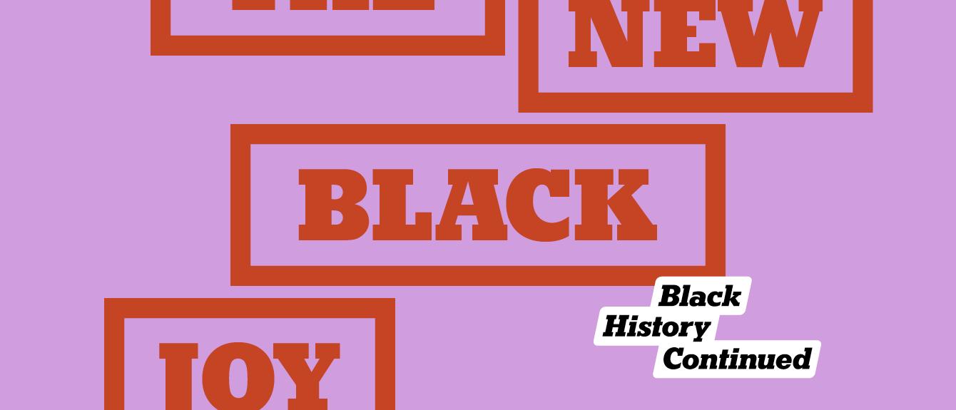 Black History, Continued: The New Black Joy