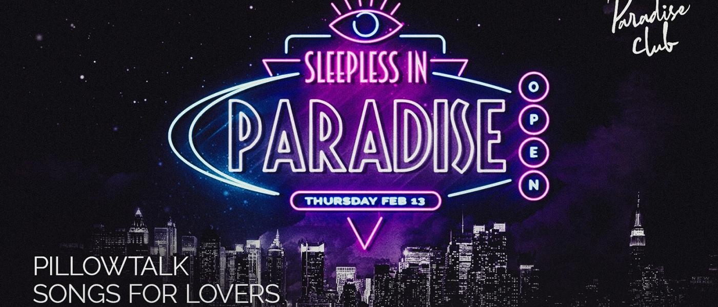 "Neon text saying ""Sleepless in Paradise: Thursday, February 13"""