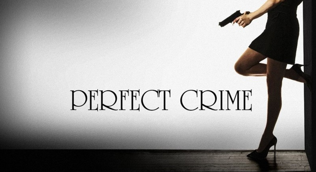 """A female figure in a short black dress and high heels holding a gun next to the words """"Perfect Crime"""""""