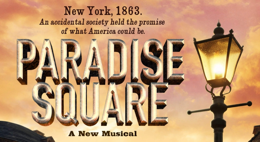 """Art of an old-fashioned town with text reading """"New York, 1863. An accidental society held the promise of what America could be. Paradise Square: A New Musical."""""""